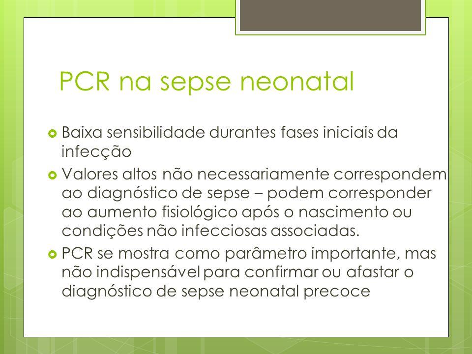 PCR na sepse neonatal Baixa sensibilidade durantes fases iniciais da infecção.