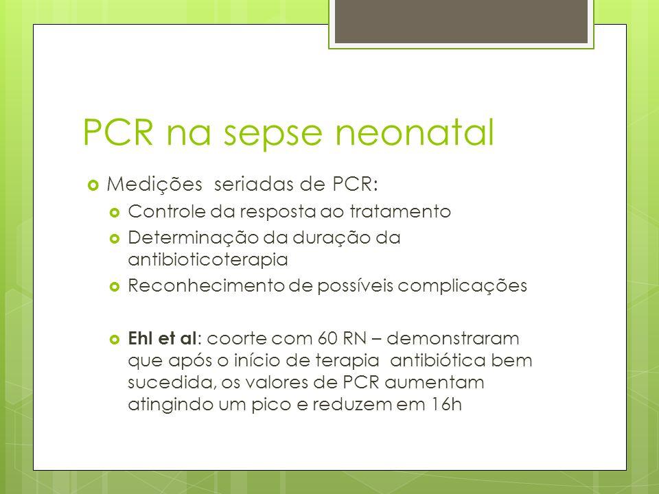 PCR na sepse neonatal Medições seriadas de PCR: