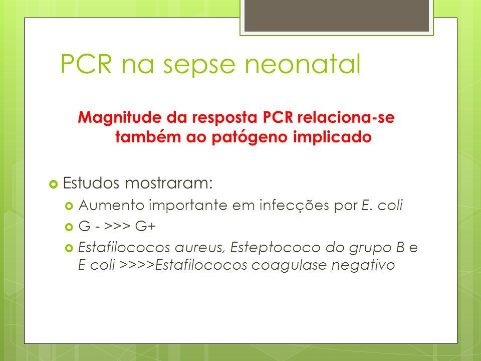 Magnitude da resposta PCR relaciona-se também ao patógeno implicado