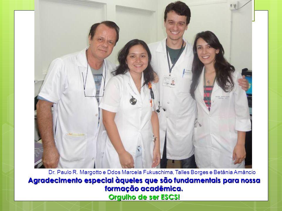 Dr. Paulo R. Margotto e Ddos Marcela Fukuschima, Talles Borges e Betânia Amâncio