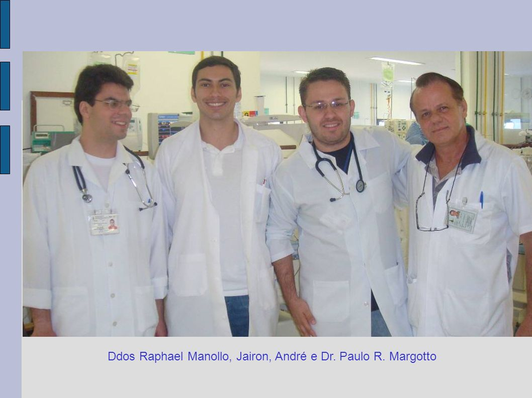 Ddos Raphael Manollo, Jairon, André e Dr. Paulo R. Margotto