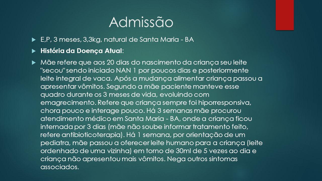 Admissão E,P, 3 meses, 3,3kg, natural de Santa Maria - BA