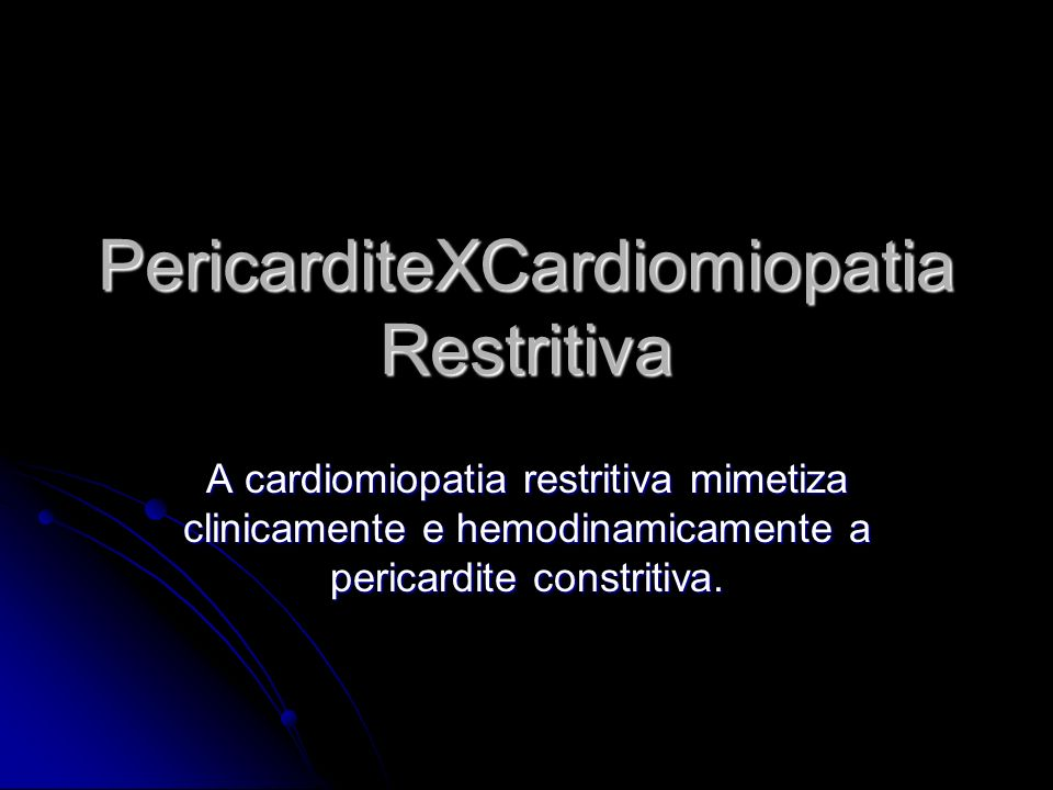 PericarditeXCardiomiopatia Restritiva