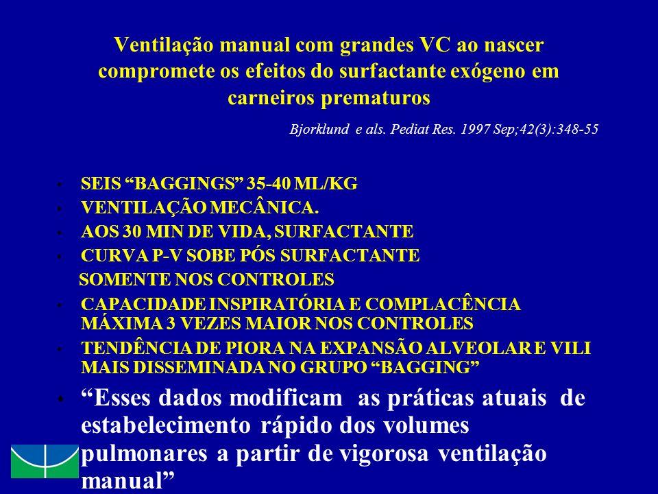 Ventilação manual com grandes VC ao nascer compromete os efeitos do surfactante exógeno em carneiros prematuros Bjorklund e als. Pediat Res. 1997 Sep;42(3):348-55