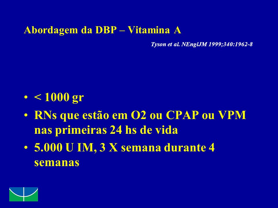 Abordagem da DBP – Vitamina A Tyson et al. NEnglJM 1999;340:1962-8