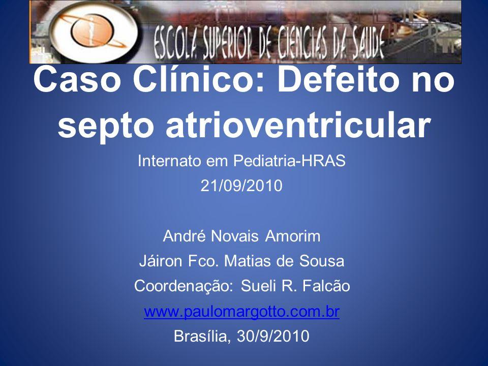 Caso Clínico: Defeito no septo atrioventricular