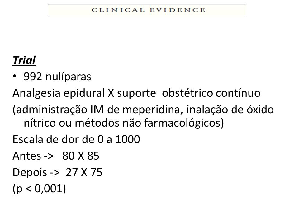 Trial 992 nulíparas. Analgesia epidural X suporte obstétrico contínuo.