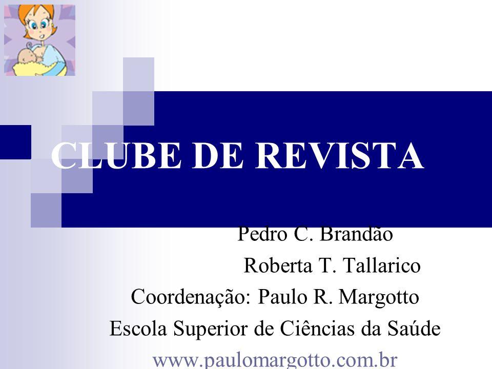 CLUBE DE REVISTA Pedro C. Brandão Roberta T. Tallarico