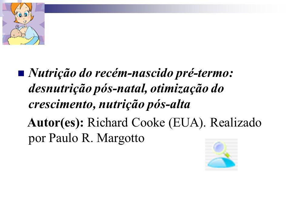 Nutrição do recém-nascido pré-termo: desnutrição pós-natal, otimização do crescimento, nutrição pós-alta