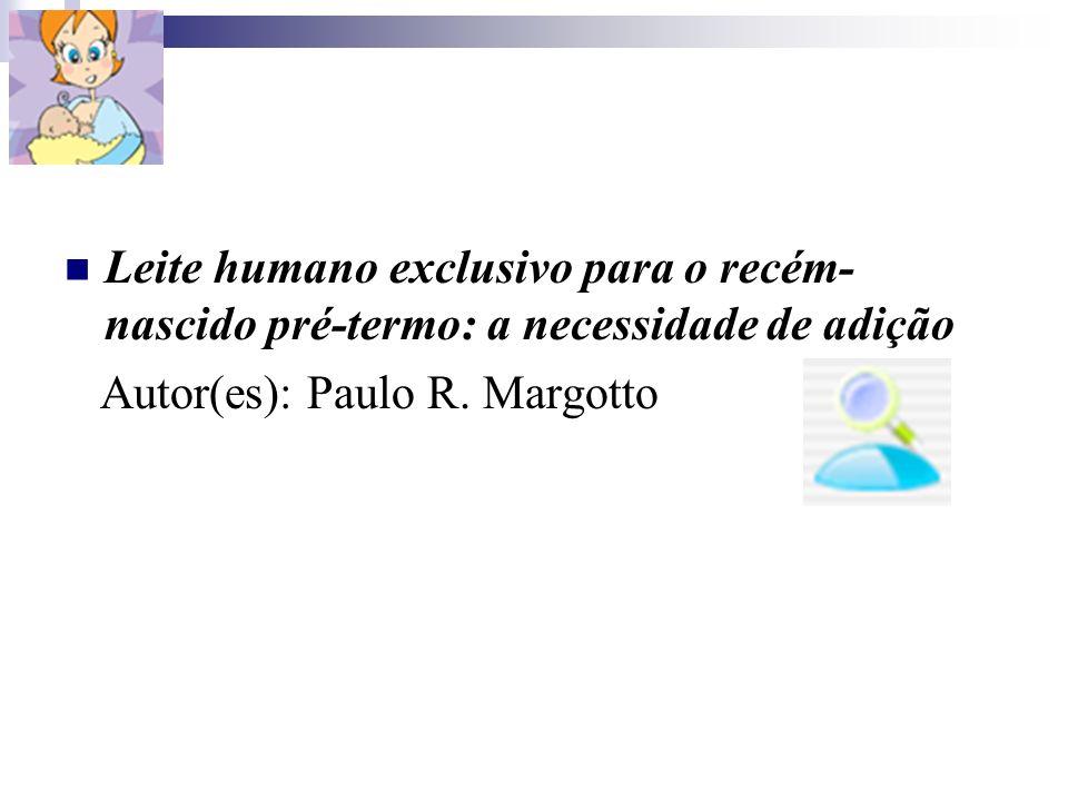 Leite humano exclusivo para o recém-nascido pré-termo: a necessidade de adição