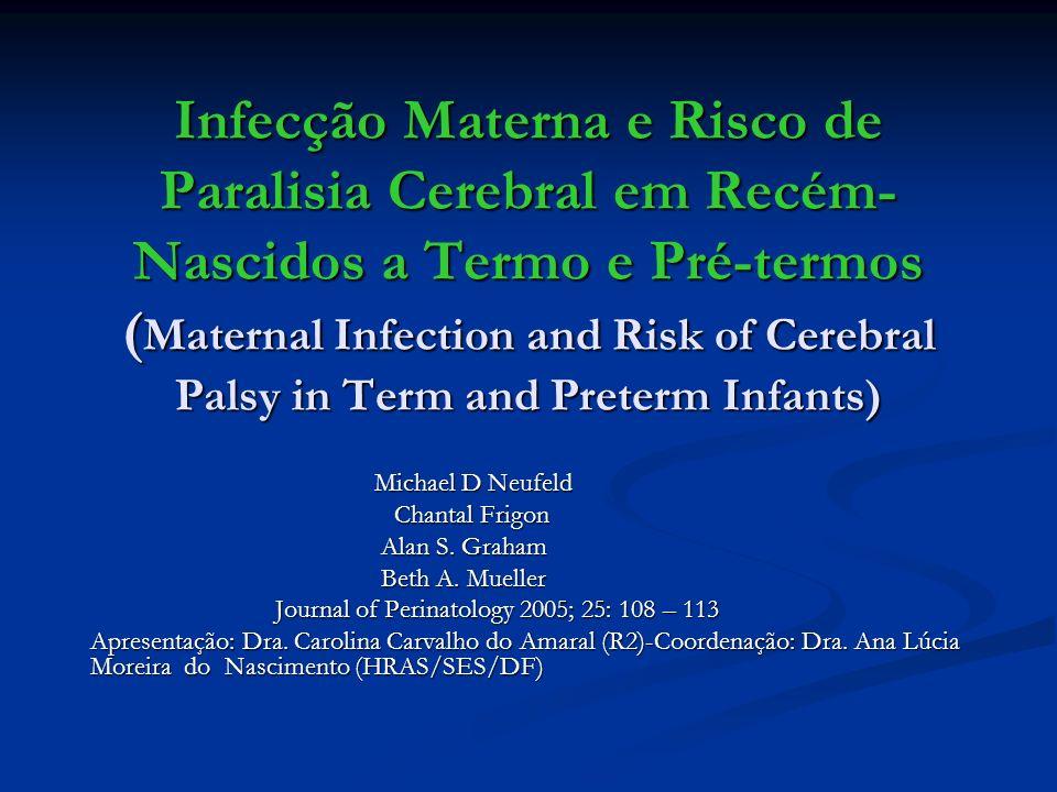 Infecção Materna e Risco de Paralisia Cerebral em Recém-Nascidos a Termo e Pré-termos (Maternal Infection and Risk of Cerebral Palsy in Term and Preterm Infants)
