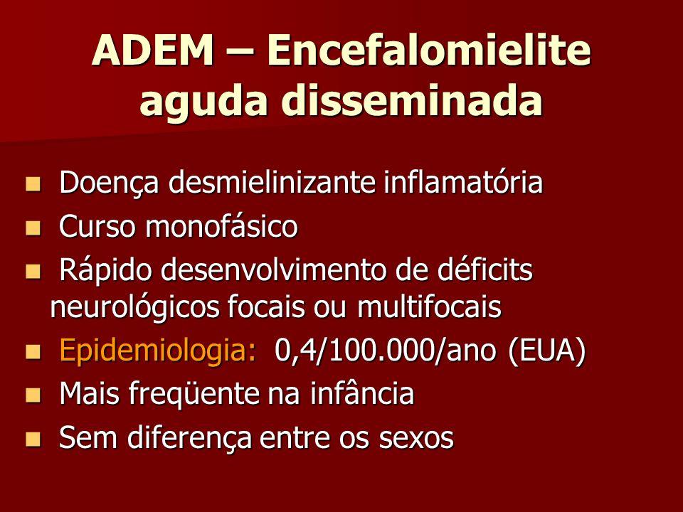 ADEM – Encefalomielite aguda disseminada