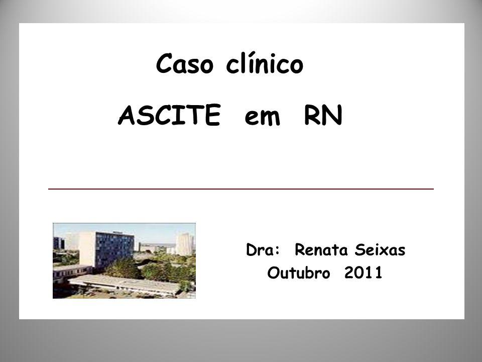 Caso clínico ASCITE em RN