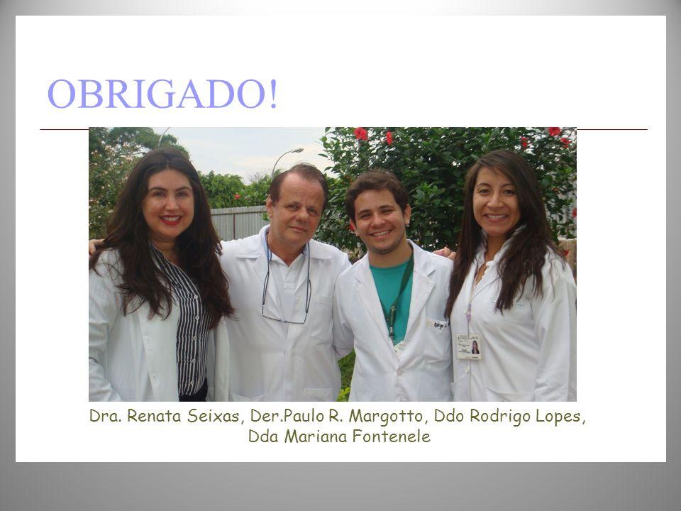 Dra. Renata Seixas, Der.Paulo R. Margotto, Ddo Rodrigo Lopes,