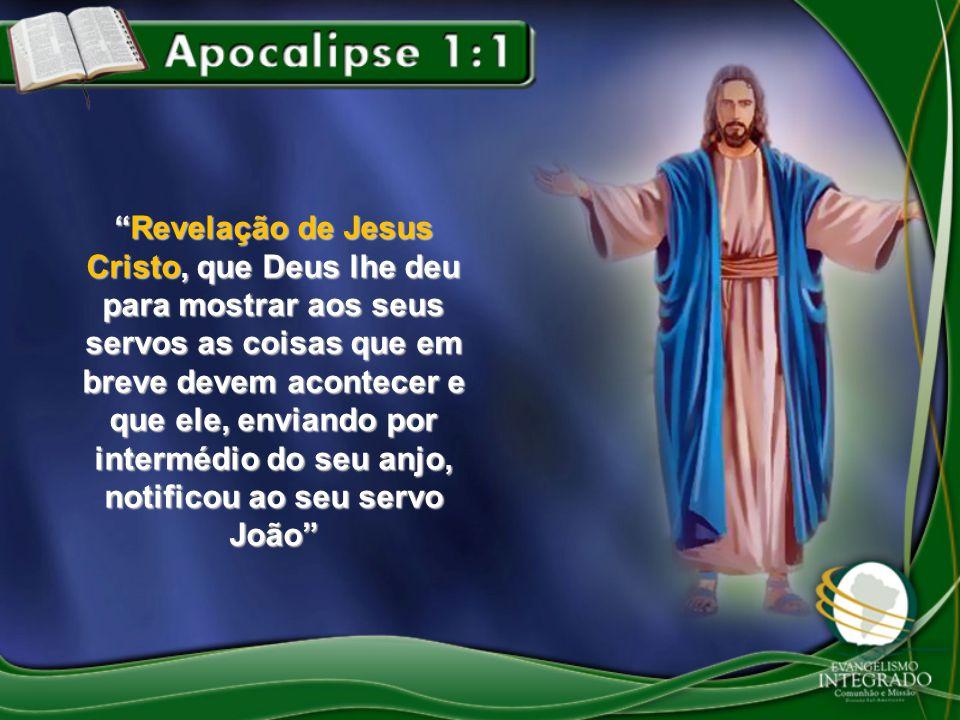 Revelação de Jesus Cristo, que Deus lhe deu para mostrar aos seus servos as coisas que em breve devem acontecer e que ele, enviando por intermédio do seu anjo, notificou ao seu servo João