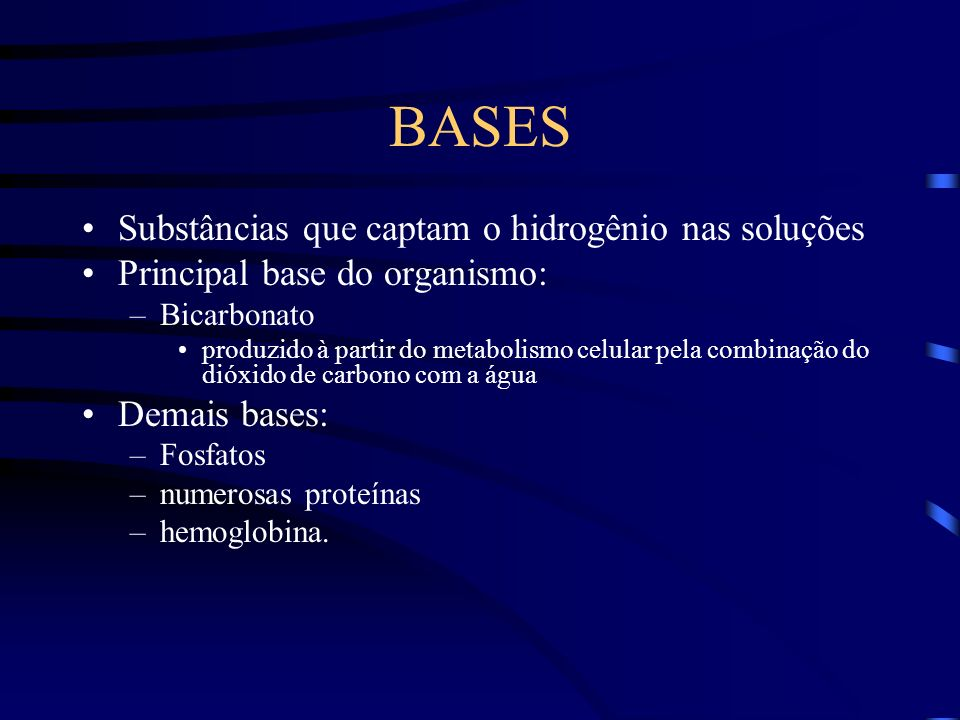 BASES Substâncias que captam o hidrogênio nas soluções