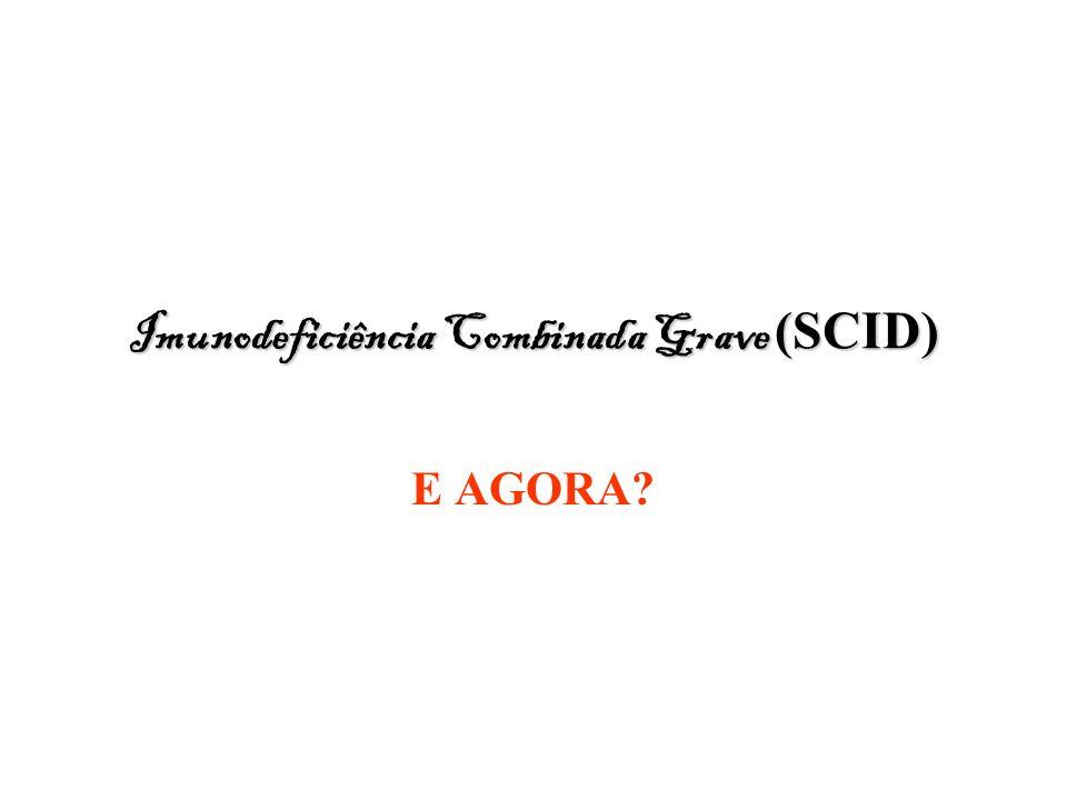 Imunodeficiência Combinada Grave (SCID)