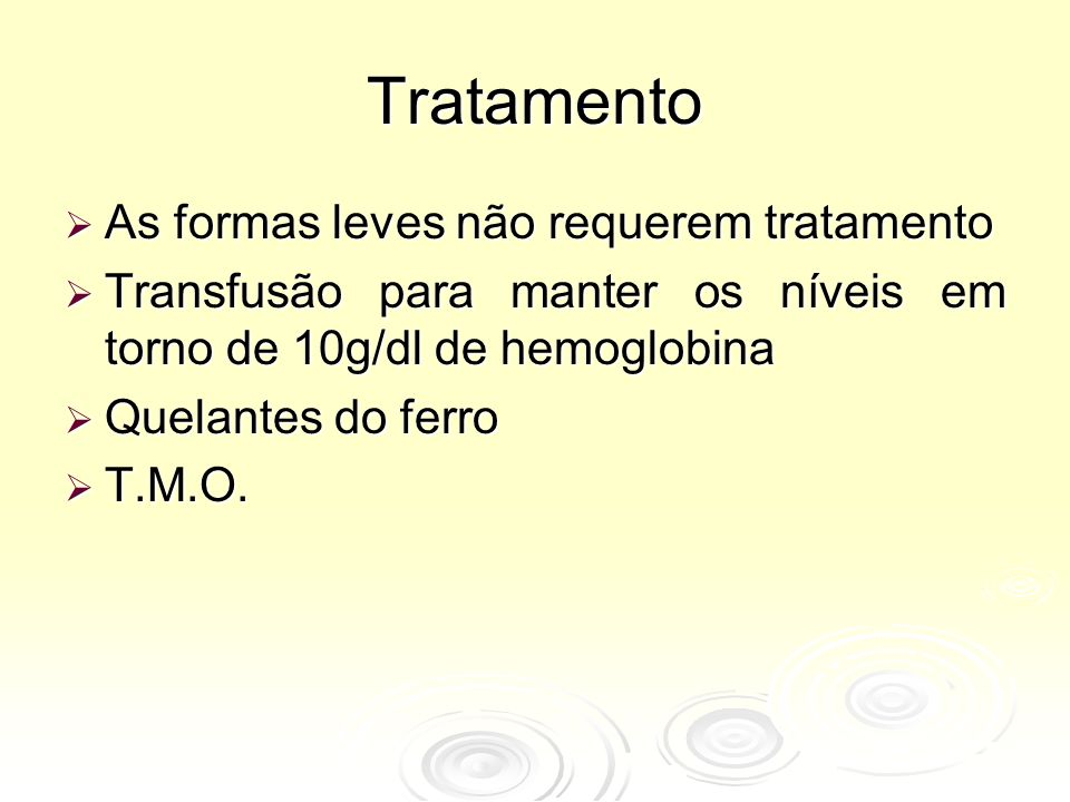 Tratamento As formas leves não requerem tratamento
