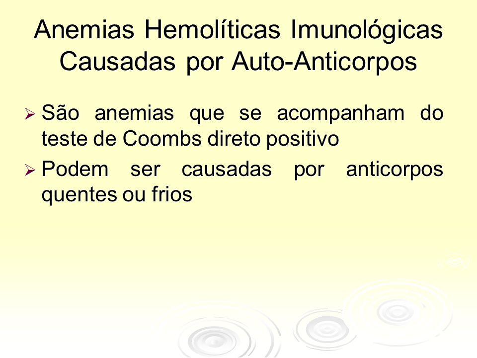 Anemias Hemolíticas Imunológicas Causadas por Auto-Anticorpos