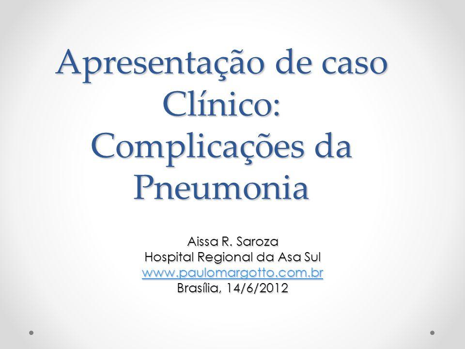 Apresentação de caso Clínico: Complicações da Pneumonia