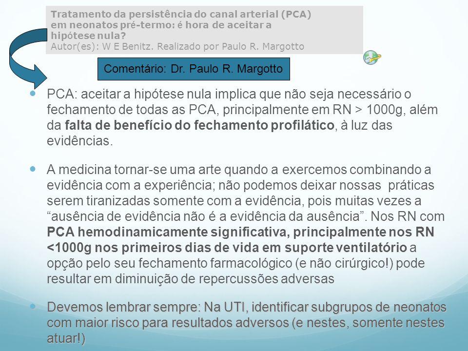 Comentário: Dr. Paulo R. Margotto
