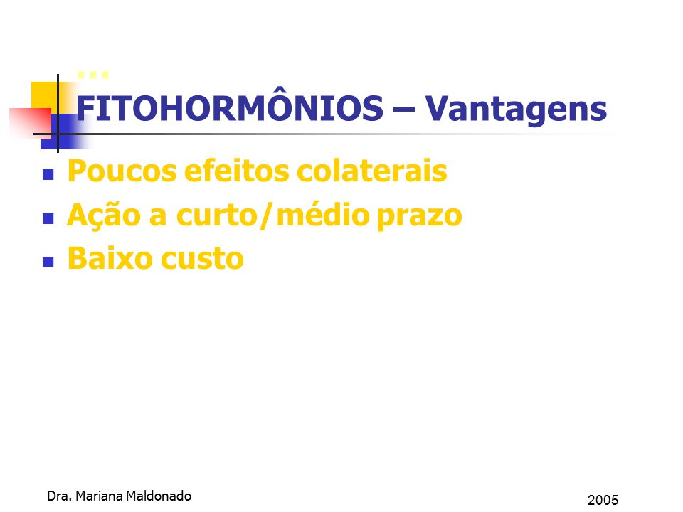... FITOHORMÔNIOS – Vantagens