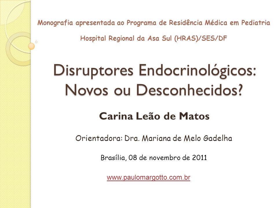 Disruptores Endocrinológicos: Novos ou Desconhecidos