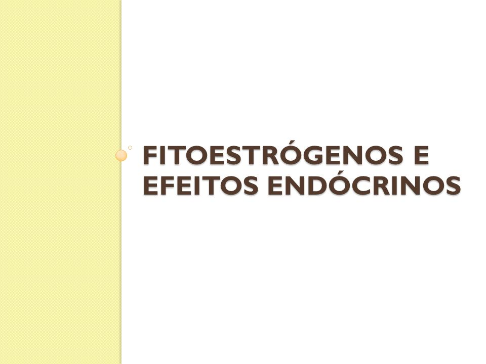 Fitoestrógenos e efeitos endócrinos