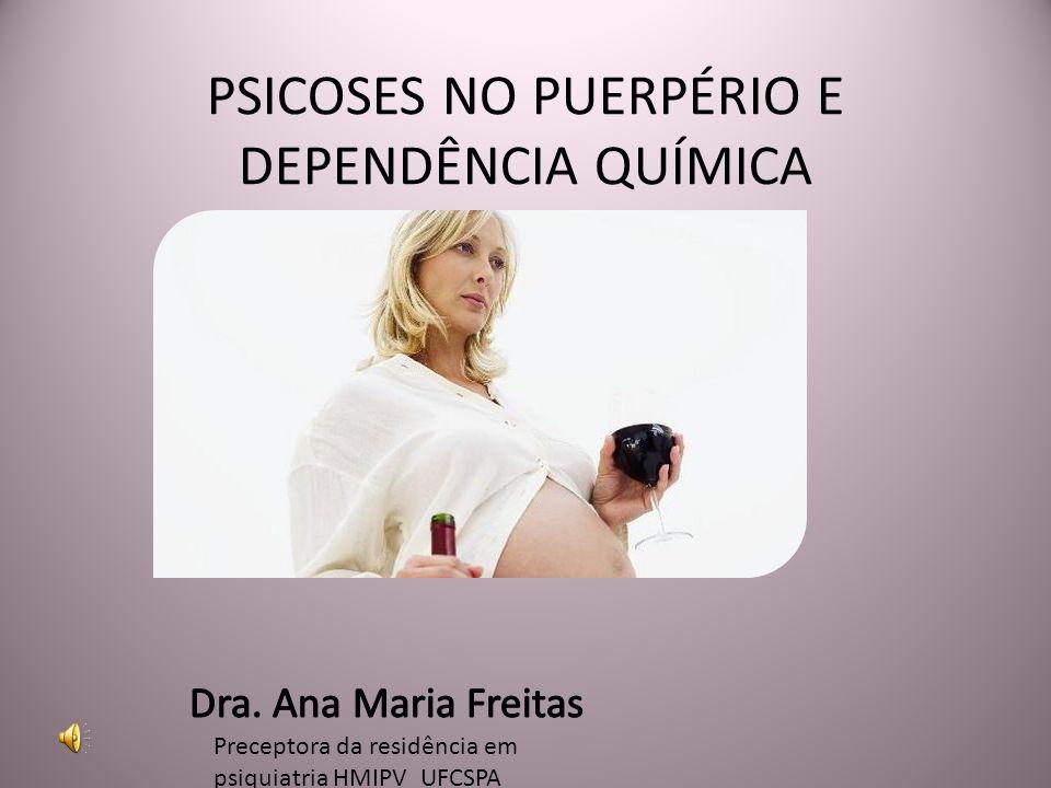 PSICOSES NO PUERPÉRIO E DEPENDÊNCIA QUÍMICA