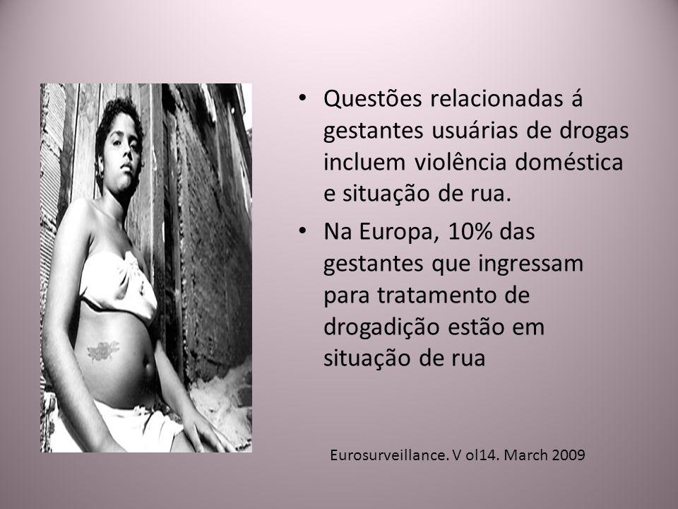 Questões relacionadas á gestantes usuárias de drogas incluem violência doméstica e situação de rua.