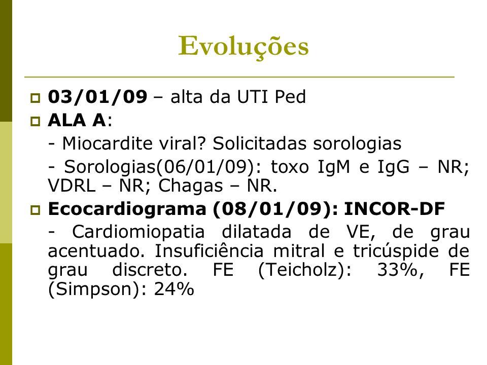 Evoluções 03/01/09 – alta da UTI Ped ALA A:
