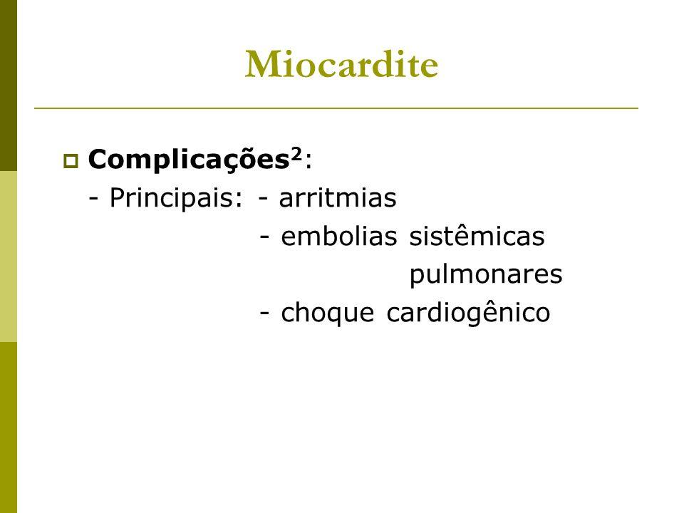 Miocardite Complicações2: - Principais: - arritmias