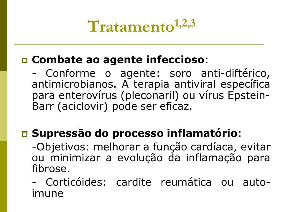 Tratamento1,2,3 Combate ao agente infeccioso: