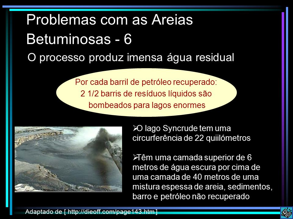 Problemas com as Areias Betuminosas - 6