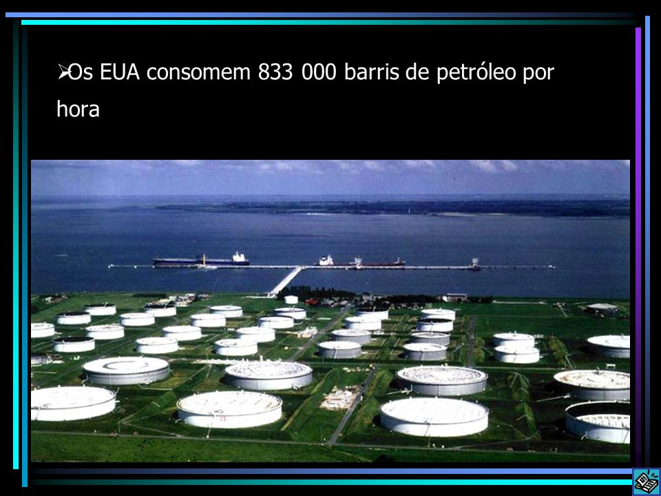 Os EUA consomem 833 000 barris de petróleo por hora