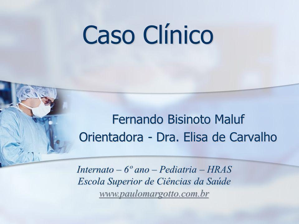 Fernando Bisinoto Maluf Orientadora - Dra. Elisa de Carvalho