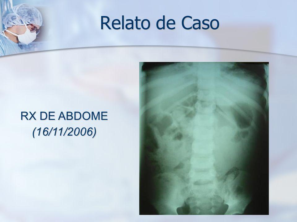 Relato de Caso RX DE ABDOME (16/11/2006)