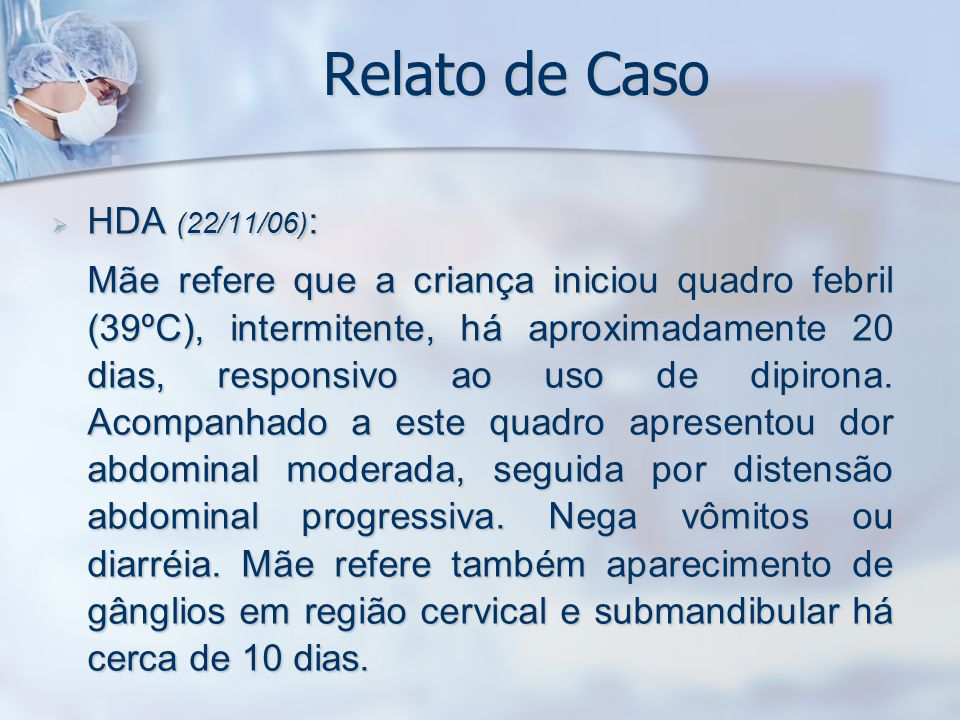 Relato de CasoHDA (22/11/06):