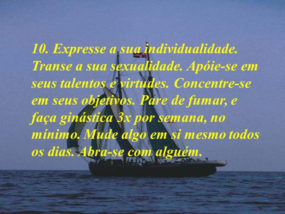 10. Expresse a sua individualidade. Transe a sua sexualidade