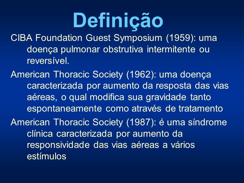 DefiniçãoCIBA Foundation Guest Symposium (1959): uma doença pulmonar obstrutiva intermitente ou reversível.