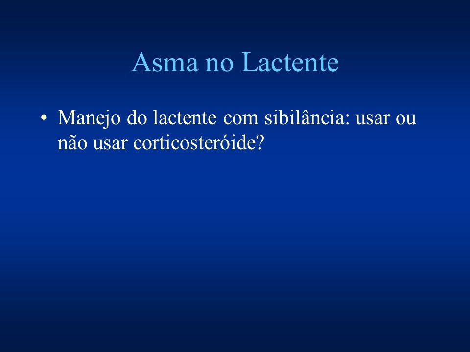 Asma no Lactente Manejo do lactente com sibilância: usar ou não usar corticosteróide