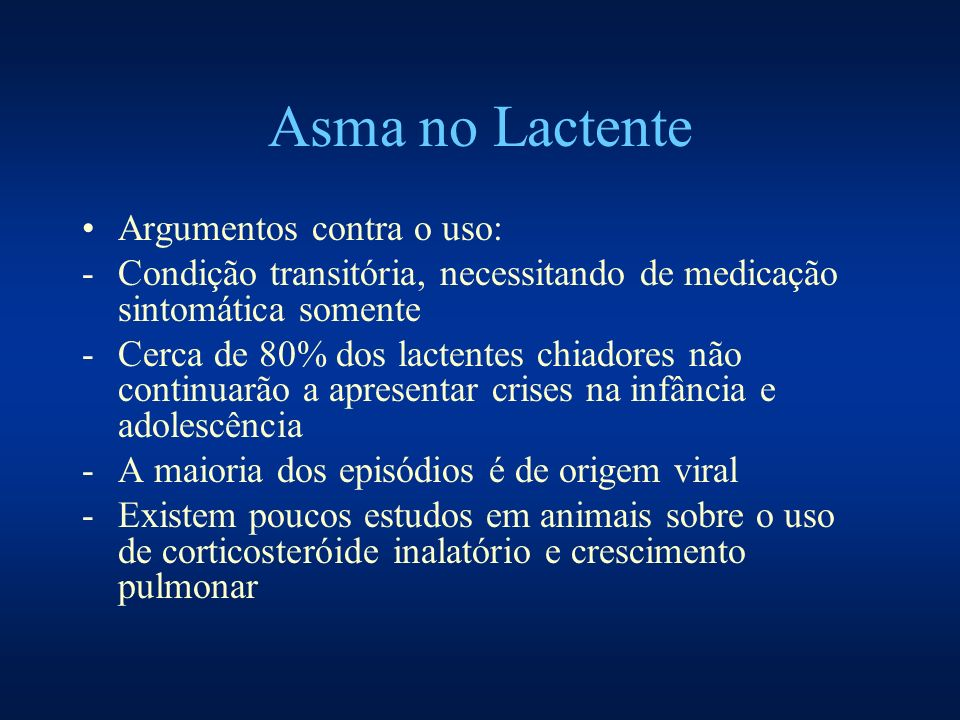 Asma no Lactente Argumentos contra o uso: