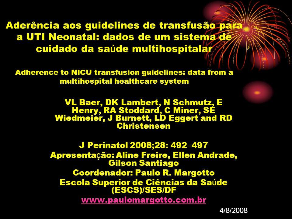 Aderência aos guidelines de transfusão para a UTI Neonatal: dados de um sistema de cuidado da saúde multihospitalar Adherence to NICU transfusion guidelines: data from a multihospital healthcare system