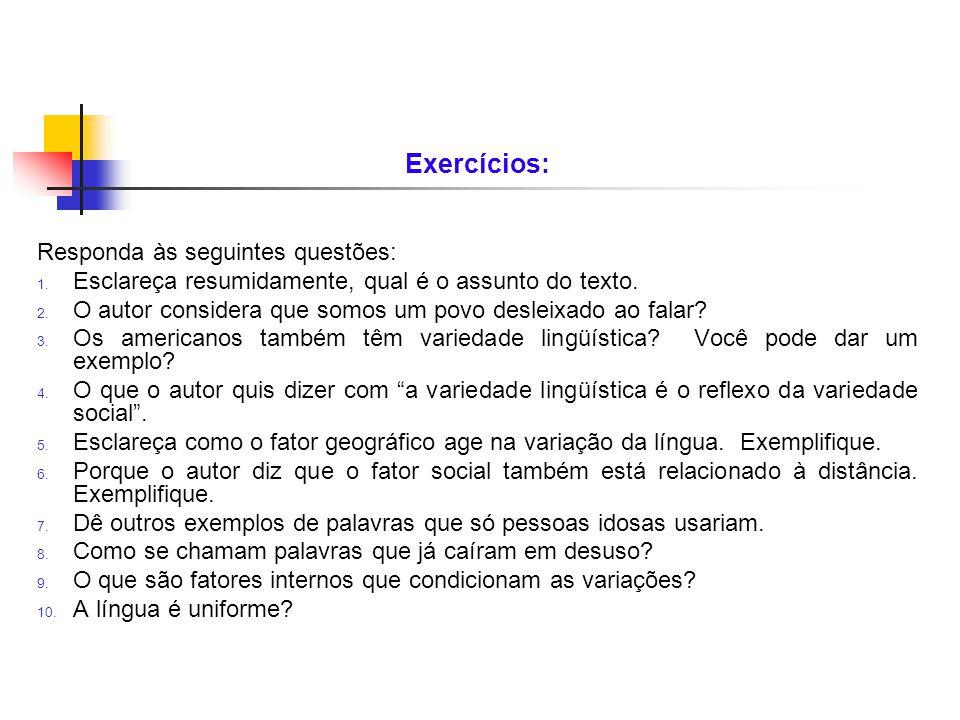 Exercícios: Responda às seguintes questões: