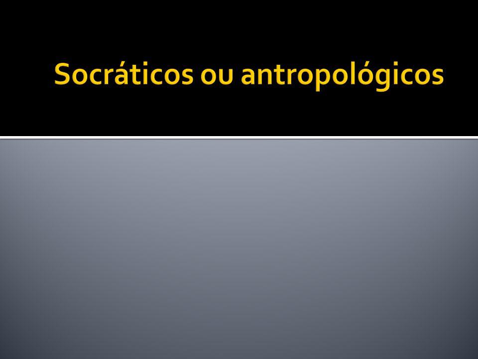 Socráticos ou antropológicos