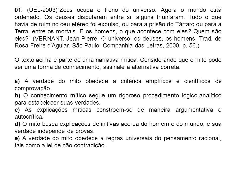 01. (UEL-2003) Zeus ocupa o trono do universo