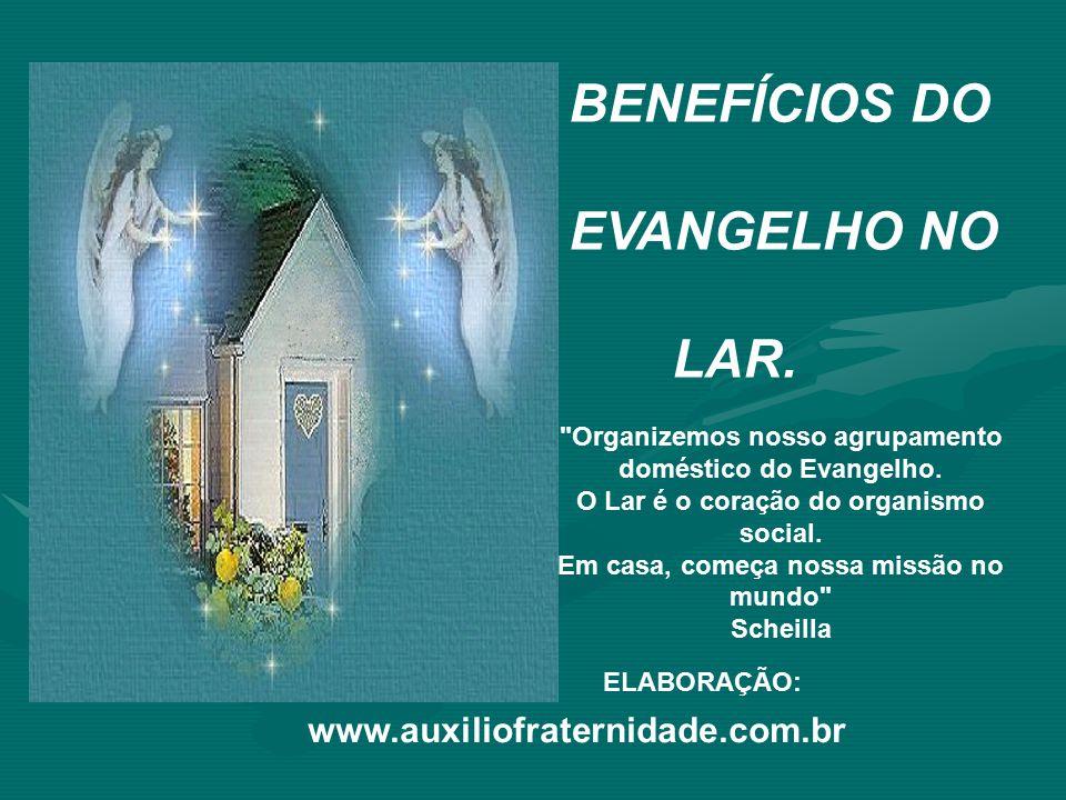 BENEFÍCIOS DO EVANGELHO NO LAR.