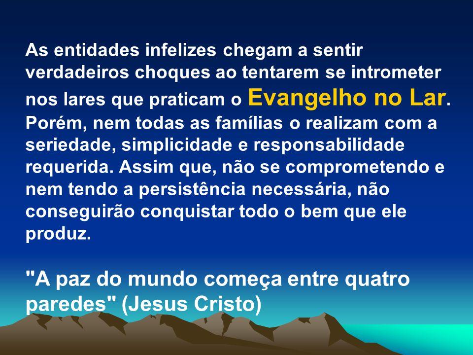 A paz do mundo começa entre quatro paredes (Jesus Cristo)