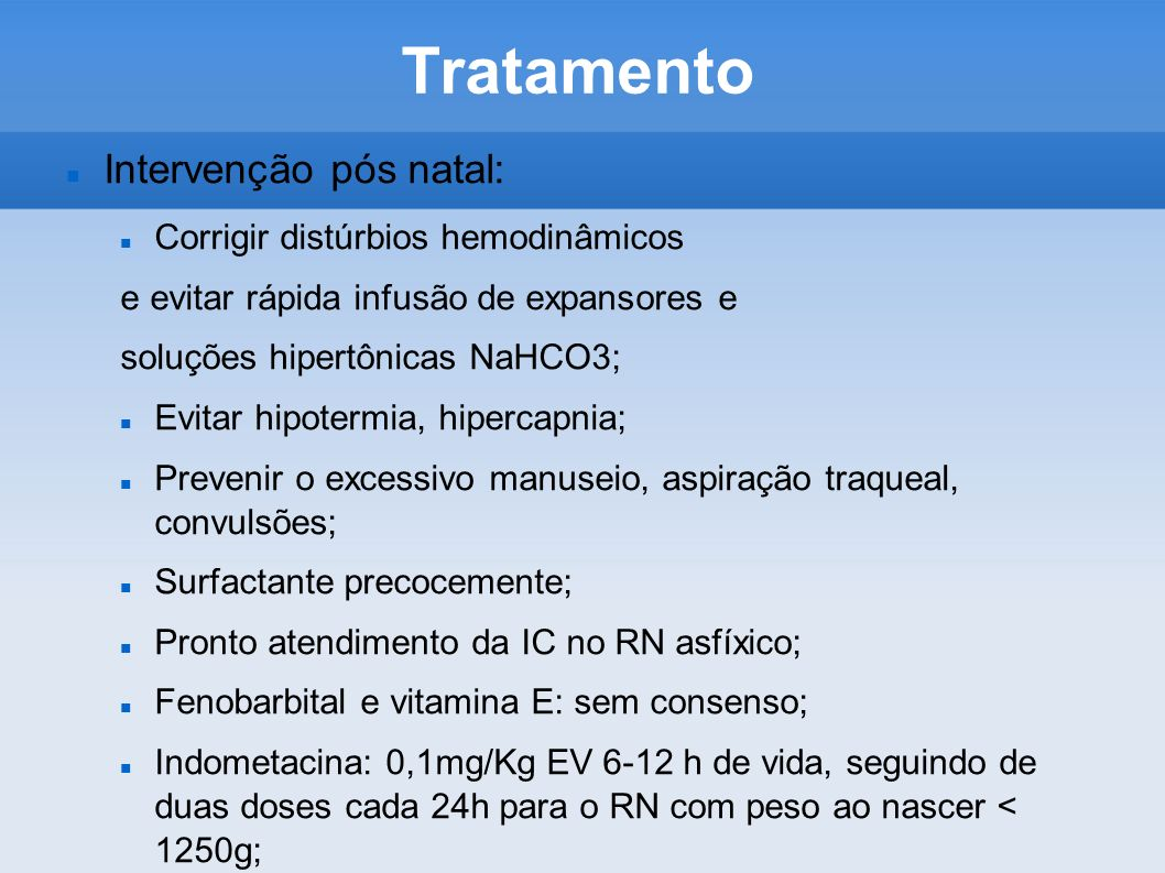Tratamento Intervenção pós natal: Corrigir distúrbios hemodinâmicos