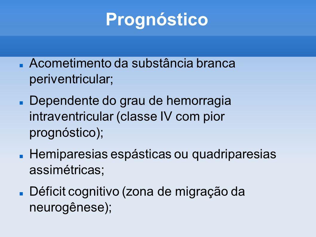 Prognóstico Acometimento da substância branca periventricular;